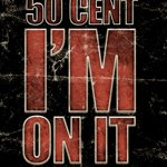 50 Cent : Ecoutez son single 'I'm On It'