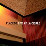 Placebo – Live at La Cigale