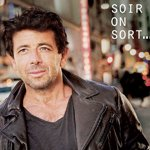 Patrick Bruel : Son nouvel album 2018 'Ce soir on sort'
