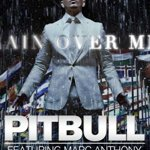 Pitbull : Le clip vidéo de son tube 'Rain Over Me' !