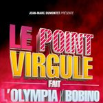 Le Point Virgule refait l'Olympia en 2014 !