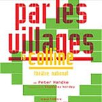 Par les villages de Peter Handke, au théâtre national de la Colline